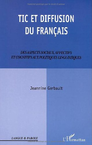 Tic et diffusion du français : Des aspects sociaux, affectifs et cognitifs aux politiques linguistiques par Jeannine Gerbault