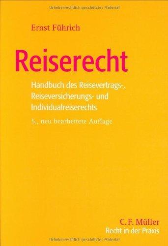 Reiserecht: Handbuch des Reisevertrags-, Reiseversicherungs- und Individualreiserechts by Ernst Führich (2005-09-01)