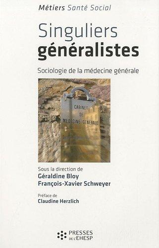 Singuliers généralistes: Sociologie de la médecine générale