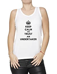 Keep Calm And Trust An Undertaker Mujer De Tirantes Camiseta Blanco Algodón Mangas Women's Tank T-Shirt White