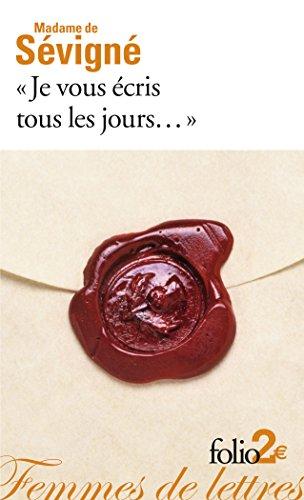Je Vous Ecris Tous Les Jours... (Folio 2 Euros) par Marie de R-C Sevigne