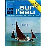 SUR L'EAU [No 597] du 01/03/1979 - VOILE - MOTEUR ET AVIRON JAN VAN DORP - SALON DE PARIS - PORTLAND BILL RACE - LA COURSE CROISIERE EN ECOLE - L'ASBEL EUROPE A VILVORDE - J.PIERRE BURNY - SKI NAUTIQUE - ROBY ZUCCHI - AVIRON.