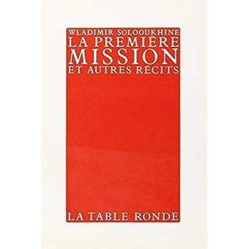 La première mission et autres récits