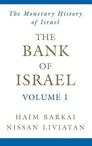 The Bank of Israel: Volume 1: A Monetary History (2007-01-18)