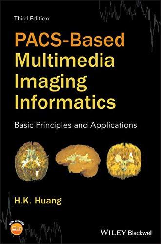 Pacs-based Multimedia Imaging Informatics: Basic Principles & Applications