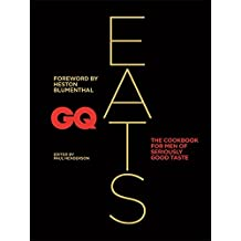 GQ Eats: The cookbook for men of seriously good taste