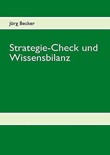 Strategie-Check und Wissensbilanz: Wirkungsbeziehungen transparent machen, Erfolgspotentiale ausloten