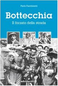 Bottecchia. Il forzato della strada (Miti dello sport) por Paolo Facchinetti