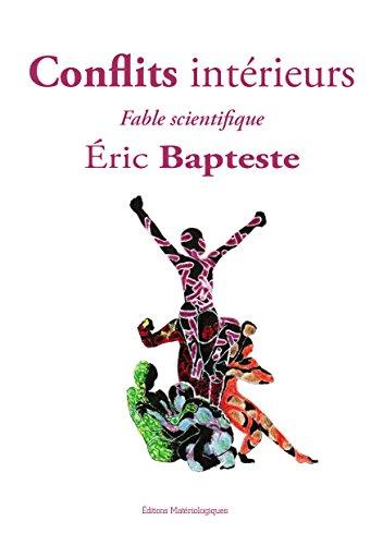 Conflits intérieurs (Essais) par Bapteste Eric