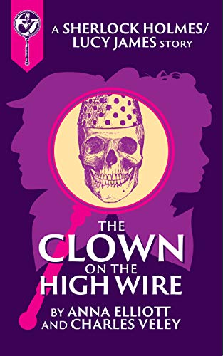 The Clown on the High Wire: A Sherlock and Lucy Short Story (The Sherlock and Lucy Mystery Series Book 10) (English Edition) (Twist Wilton)