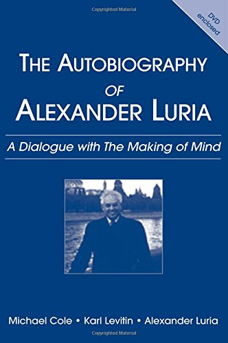The Autobiography of Alexander Luria: A Dialogue with The Making of Mind por Michael Cole
