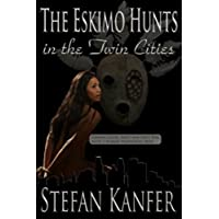 The Eskimo Hunts in the Twin Cities (English Edition)