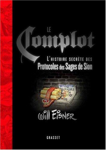 Le Complot : L'histoire secrète des Protocoles des Sages de Sion