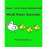 Nous n'avons pas abandonné Hindi Kami Sumuko : Livre d'images pour enfants Français-Tagalog (Édition bilingue)