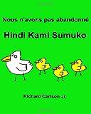 Telecharger Livres Nous n avons pas abandonne Hindi Kami Sumuko Livre d images pour enfants Francais Tagalog Edition bilingue (PDF,EPUB,MOBI) gratuits en Francaise