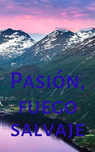 Pasión, fuego salvaje eBook: Michelle Zimmer: Amazon.es: Tienda Kindle
