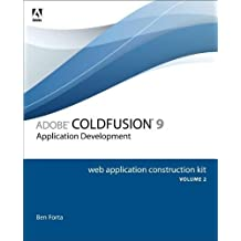 Adobe ColdFusion 9 Web Application Construction Kit, Volume 2: Application Development by Ben Forta (2010-08-02)