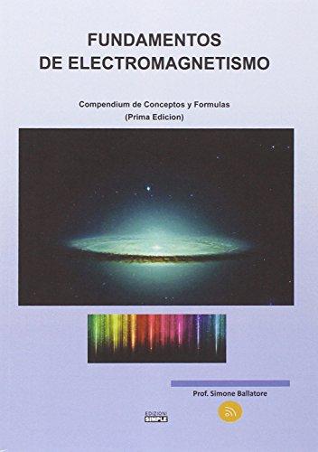 Fundamentos de electromagnetismo. Compendium de conceptos y formulas por Simone Ballatore