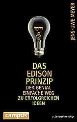 Das Edison-Prinzip: Der genial einfache Weg zu erfolgreichen Ideen