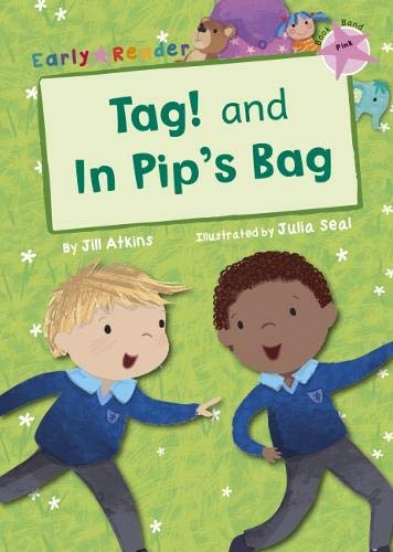 Tag! and In Pip's bag