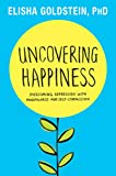 Uncovering Happiness: Overcoming Depression with Mindfulness and Self-Compassion (English Edition)