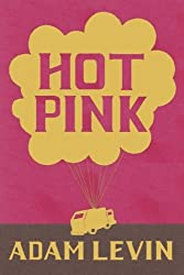 Hot Pink by Adam Levin (2012-03-06)