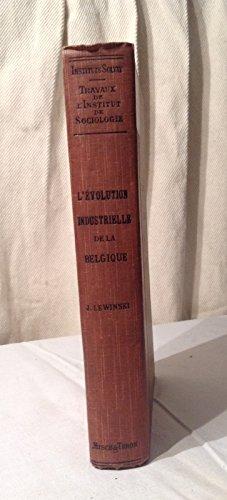 L'Évolution Industrielle de la Belgique. par Jan St. Lewinski