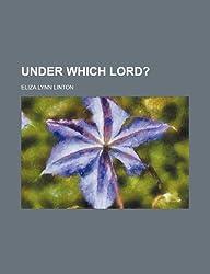 Under Which Lord? (Volume 2)