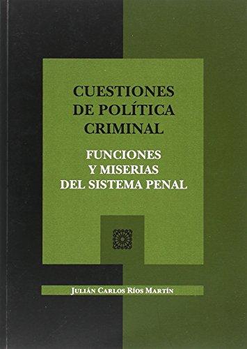 Cuestiones de política criminal. Funciones y miserias del sistema penal
