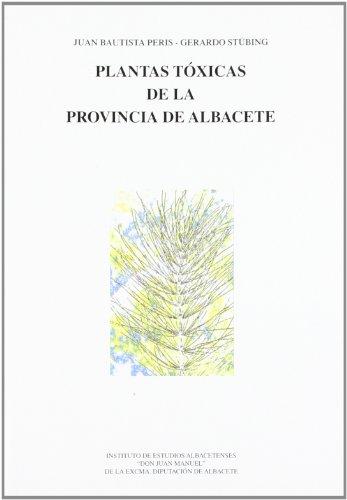 Plantas tóxicas de la provincia de Albacete por Juan Bautista Peris Gisbert