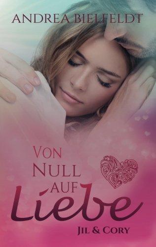 von-null-auf-liebe-jil-cory-eine-romantisch-moderne-geschichte-mit-viel-liebe-und-humor