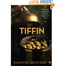 Tiffin: Memories and Recipes of Indian Vegetarian Food
