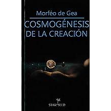 Cosmogénesis de la creación (Detras de lo Aparente)