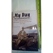 My Day: The Best of Eleanor Roosevelt's Acclaimed Newspaper Columns 1936-1962 by Eleanor Roosevelt (2001-12-24)
