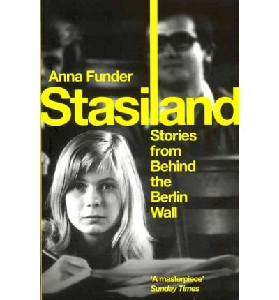 Portada del libro [Stasiland: Stories from Behind the Berlin Wall] (By: Anna Funder) [published: September, 2011]