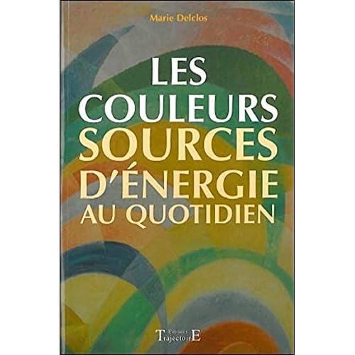 Les couleurs sources d'énergie au quotidien