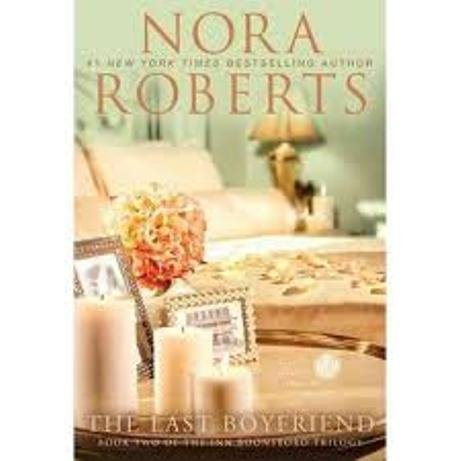 The Last Boyfriend (Large Print Edition) (The Inn Boonsboro Trilogy, Volume 2) by Nora Roberts (2012-11-06)
