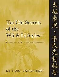 Tai Chi Secrets of the Wu & Li Styles: Chinese Classics, Translations, Commentary by Yang Jwing-Ming (2001-08-22)