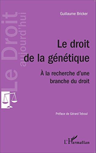Le droit de la génétique: A la recherche d'une branche du droit