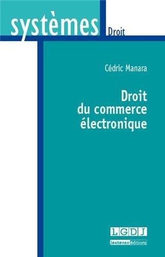 Droit du commerce électronique de Cédric Manara (20 août 2013) Broché