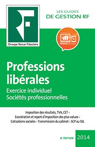 Professions libérales : Exercice individuel, sociétés professionnelles