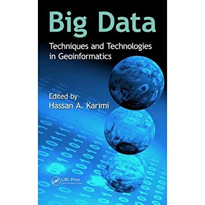 Big Data: Techniques and Technologies in Geoinformatics