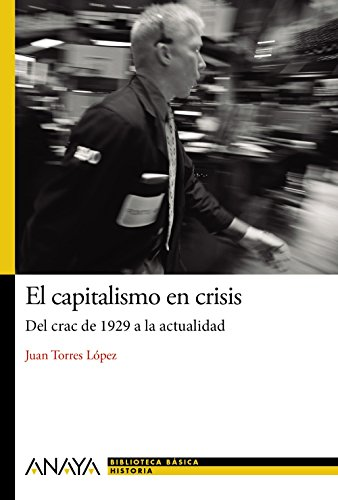 El Capitalismo En Crisis. Del Crash De 1929 A La Actualidad (Historia Y Literatura - Nueva Biblioteca Básica De Historia)