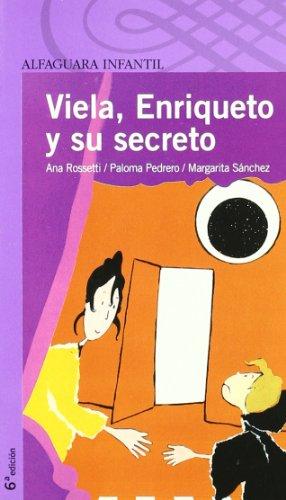 VIELA, ENRIQUETO Y SU SECRETO (Proxima Parada 8 Años) por Ana Rossetti