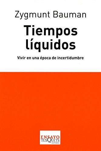Descargar Libro Tiempos líquidos: Vivir en una época de incertidumbre (Ensayo) de Zygmunt Bauman
