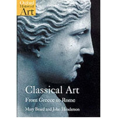 Classical Art: From Greece to Rome (Oxford History of Art (Paperback)) (Paperback) - Common