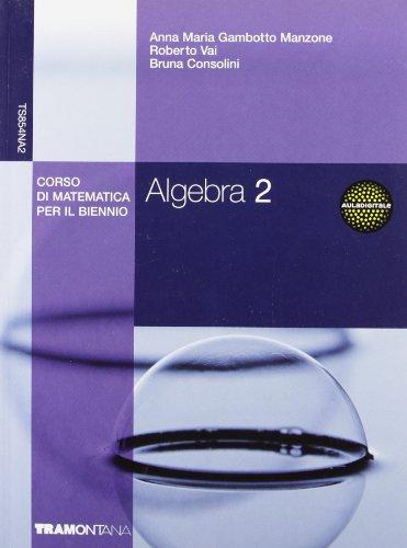Algebra. Corso di matematica per il biennio. Per gli Ist. tecnici commerciali: 2