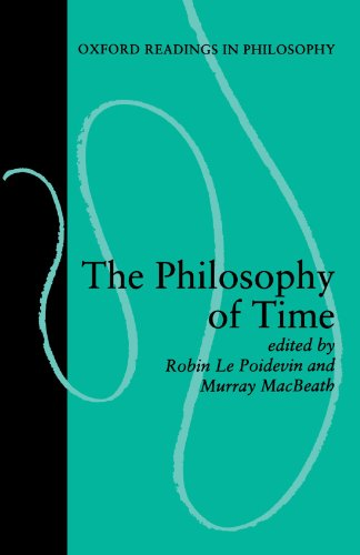 The Philosophy of Time (Oxford Readings in Philosophy)