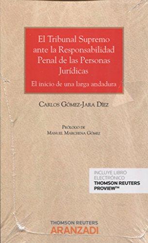 EL Tribunal Supremo ante la responsabilidad penal de las personas jurídicas (Papel + e-book) (Monografía) por Carlos Gómez-Jara Díez