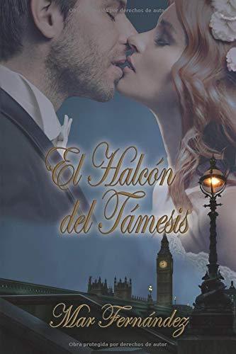 El Halcon del Tamesis: Volume 3 (Trilogía Despertar)